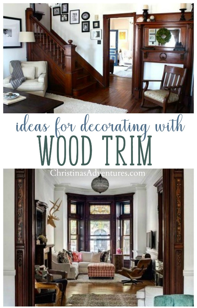 Don't paint your old wood trim - decorating with wood trim can be a challenge - but these ideas and pictures will leave you feeling inspired to leave the original wood trim and make a beautiful space showcasing that wood molding.