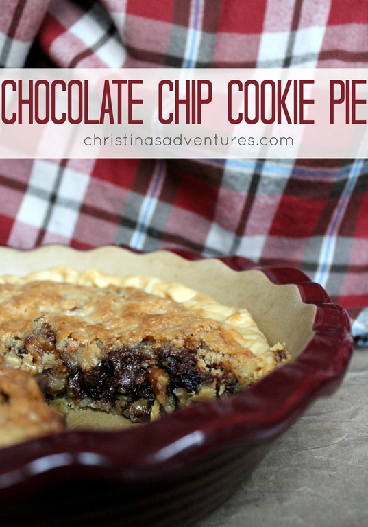 Chocolate Chip Cookie Pie - Christinas Adventures