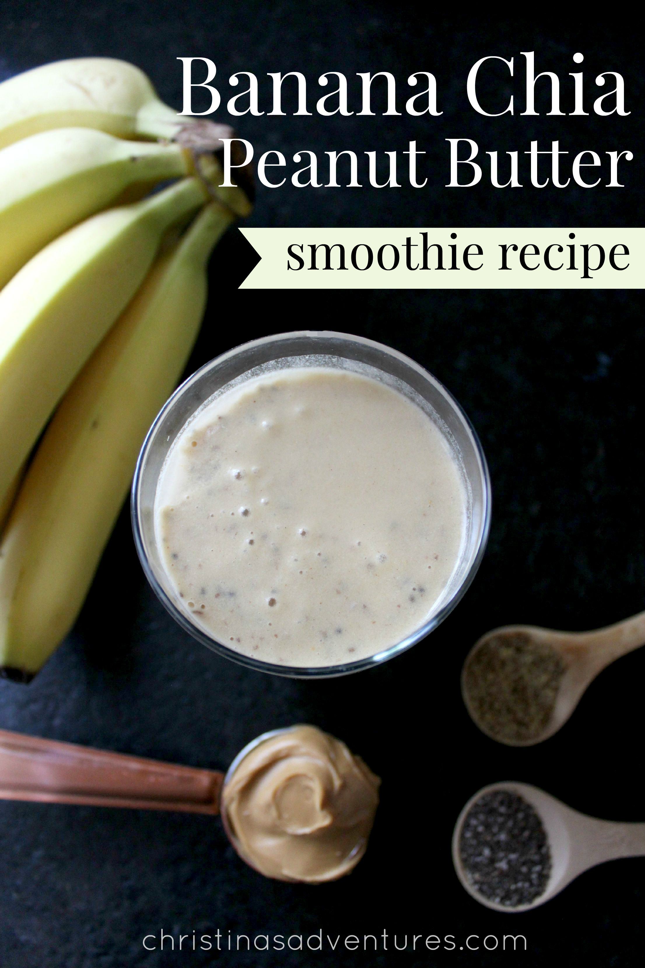 Banana Chia Peanut Butter Smoothie Recipe