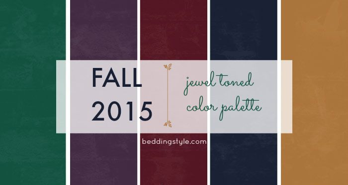 Fall 2015 trend color palatte for your home from - Jewel tones color palette ...