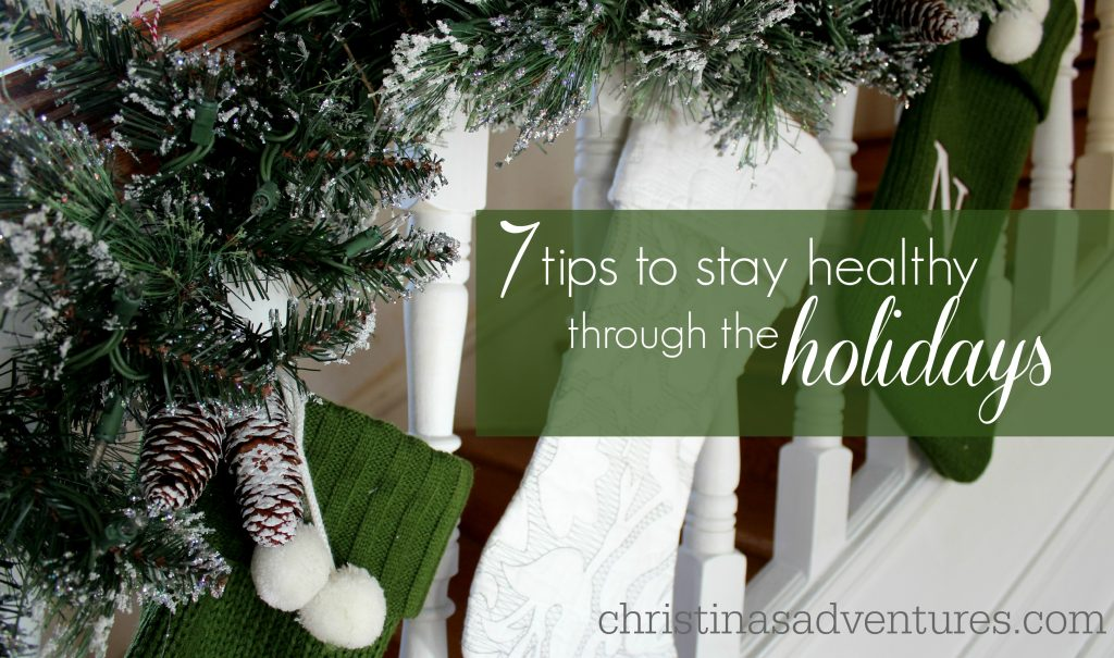 7 ways to stay healthy for the holidays