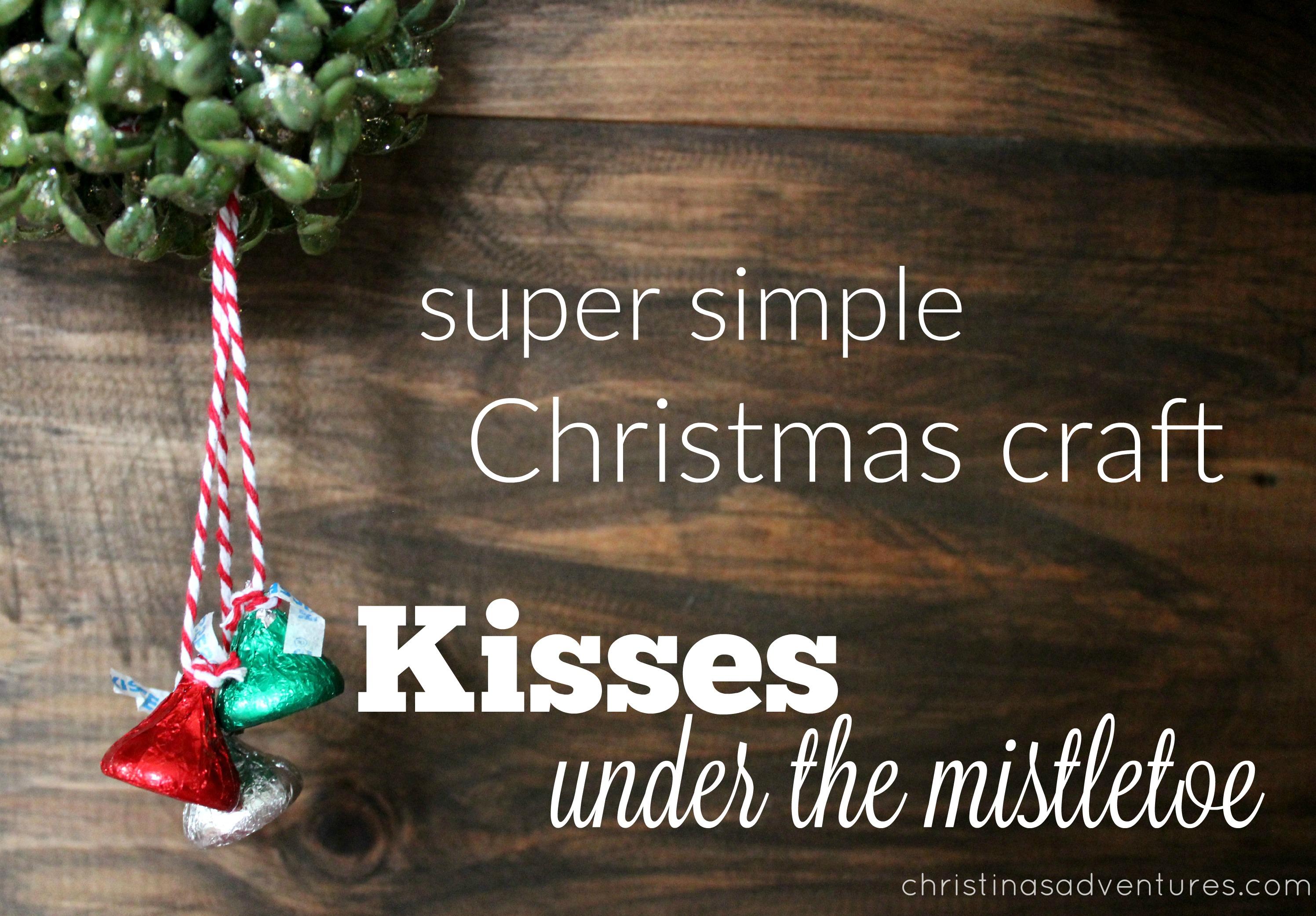 Simple Christmas Craft Kisses Under The Mistletoe Christina Maria Blog