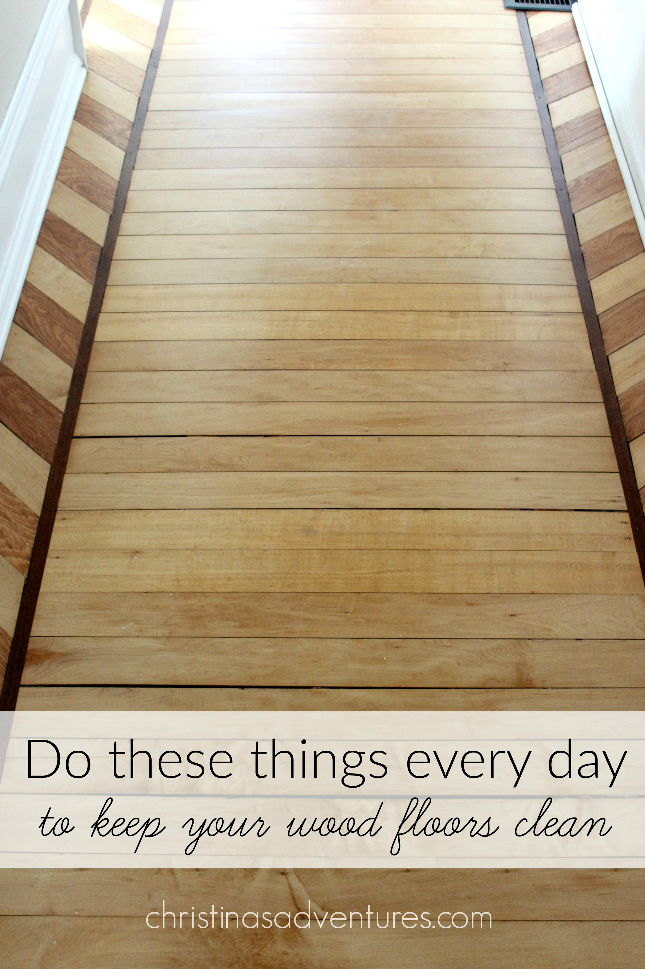 Do these things every day to keep your wood floors clean
