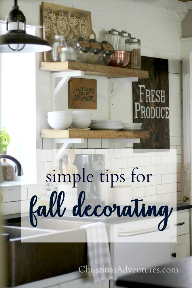 Simple tips for fall decorating Christinas Adventures farmhouse kitchen