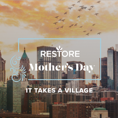 Restore NYC + Mother's Day